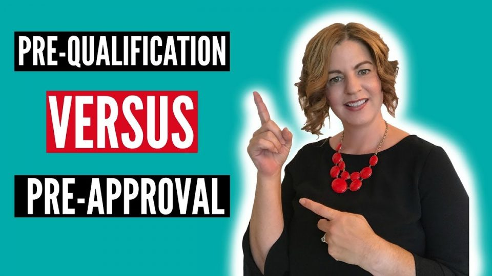 Pre-Qualification versus Pre-Approval