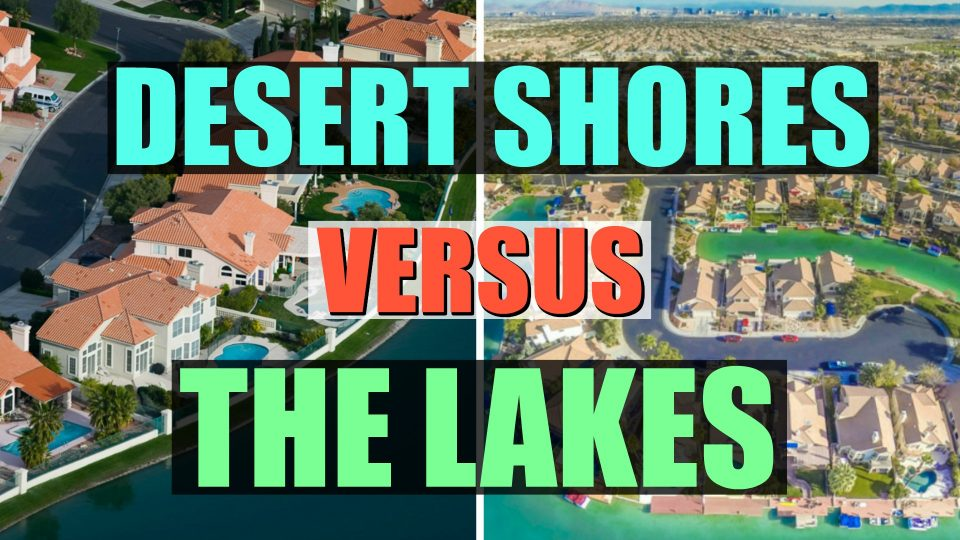 Desert Shores VS The Lakes